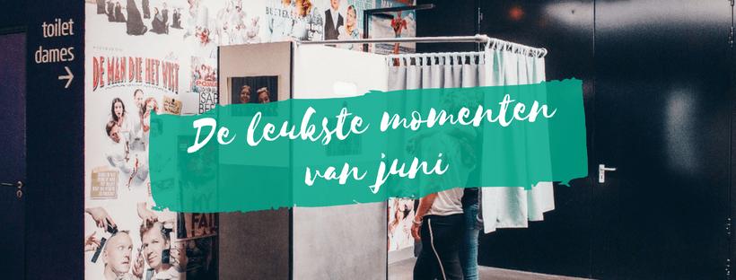 De leukste momenten van de maand: juni