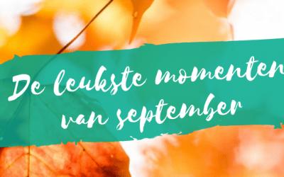 De leukste momenten van de maand: september